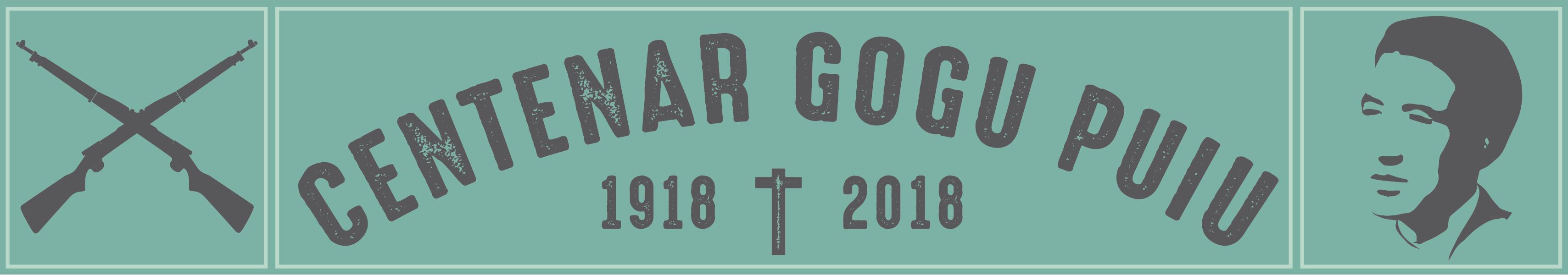 2018 – CENTENAR GOGU PUIU